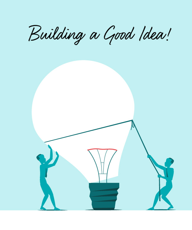 Building a Good Idea